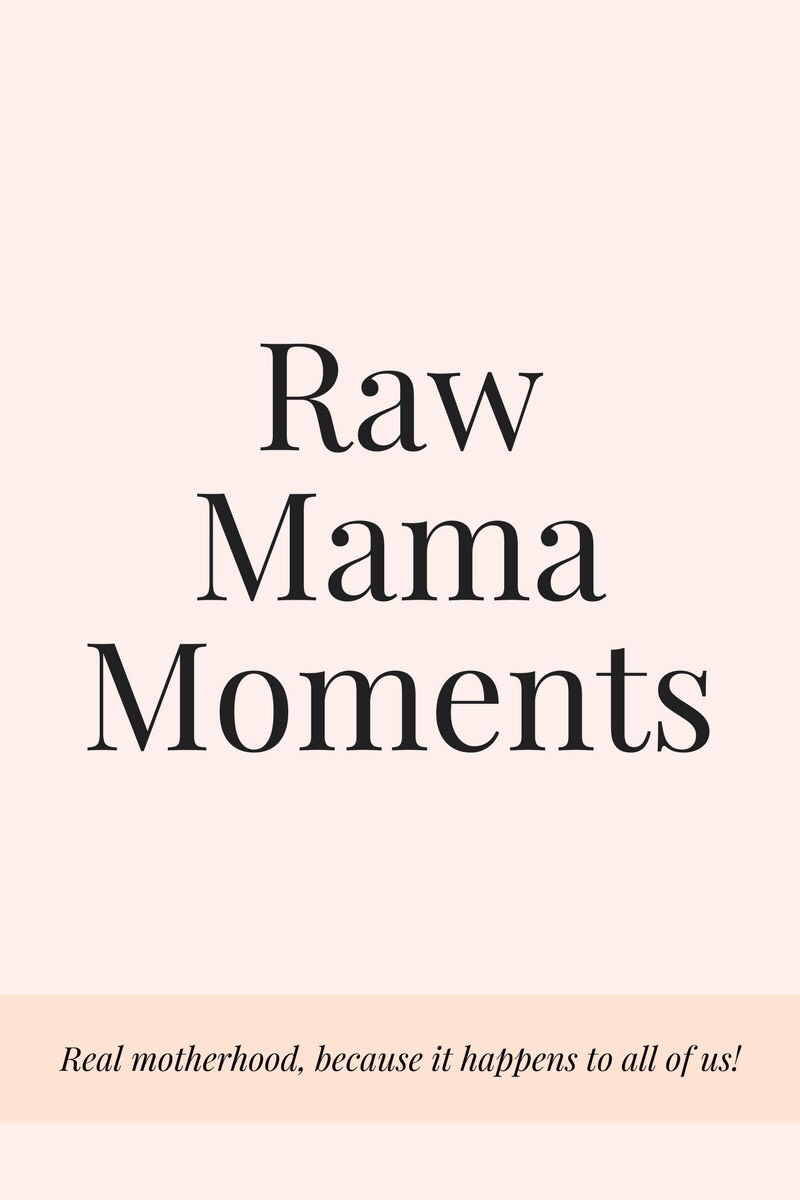 Raw Mama Moments-Tantrums